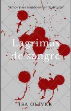 Lagrimas de sangre by Isa2288