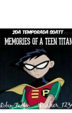 """Memories of a Teen Titan""  2da Temporada SOATT. by Rusher_1234"