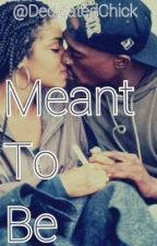 Meant To Be by DedicatedChick