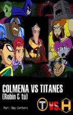 Colmena vs Titanes (Robin & tú)  by Sky-letters