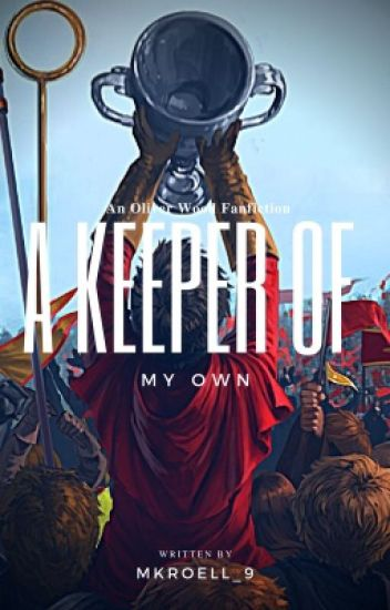 A Keeper of My Own ~ An Oliver Wood Fanfiction