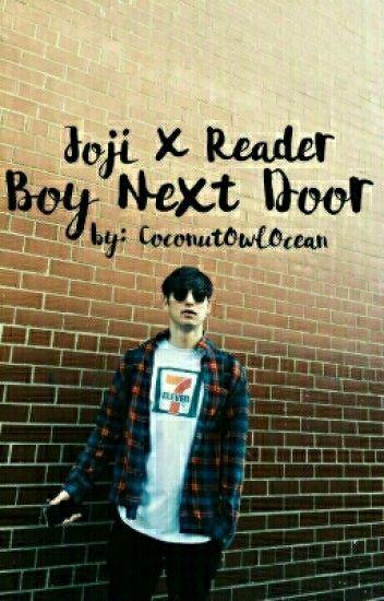 Joji X Reader-- Boy Next Door