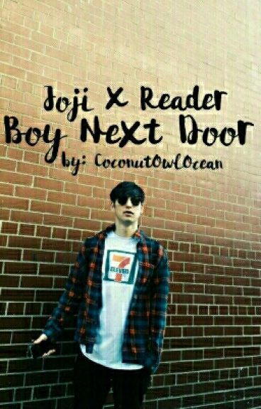 Joji X Reader-- Boy Next Door
