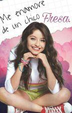 Me Enamore De Un Chico Fresa (Lutteo) ❤ by DomenicaCM