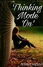Thinking Mode 'On' by AnAspiringSoul