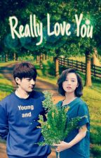 Really Love You ✔ by myungsovha