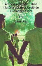Amor e amizade : Uma história de amor proibido (Romance Gay) by JsusDias