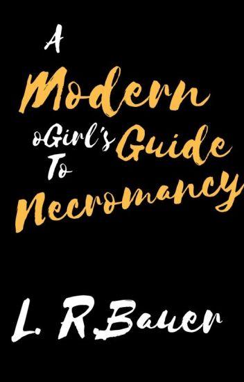 A Modern Girl's Guide to Necromancy