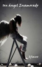 Un ángel Enamorado  by AlejandroGonzalezL