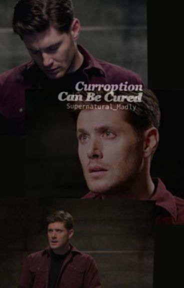 Corruption Can Be Cured- Demon Dean x Reader