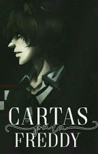 Cartas Para Freddy [TERMINADA]  by FrennieShiper