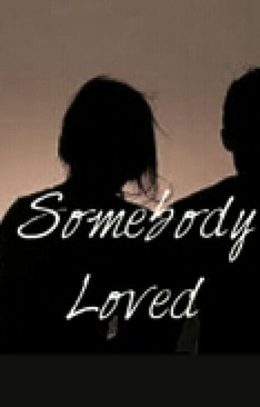 Somebody Loved (LeAga)