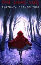 The Lilac Lies by bleedingxfairy