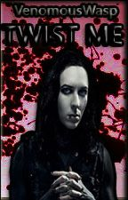 Twist Me | Ghorror by VenomousWasp