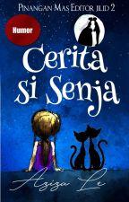Cerita si Senja [Pinangan Mas Editor Jilid 2] by azizale22