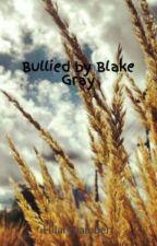 Bullied by Blake Gray by HilaryLambert