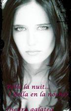 Belle La Nuit... ( completa historia corta) by OscuraGalatea