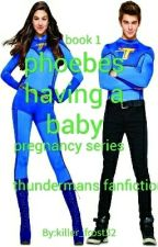phoebe has a baby (the thunderman Fanfic) by niall_lover25