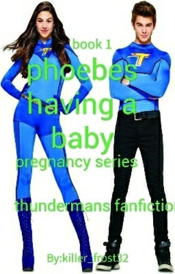 phoebe has a baby (the thunderman Fanfic)