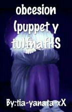 obsesión(tu y pupett)fnafHS  by cataVIcata