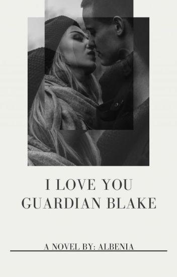 I LOVE YOU GUARDIAN BLAKE✔