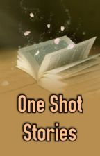 One Shot Stories by japaneseemogurl
