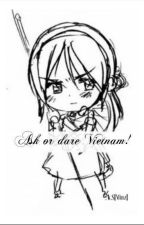[ APH fanfic ] Ask or Dare Vietnam by ChristianaJulie