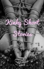 Kinky Short Stories by LadyRosabell