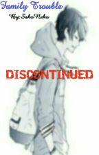 [DISCONTINUED] Family Trouble by DISUSED