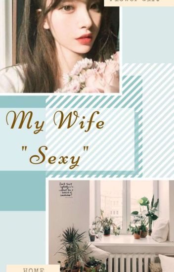 Sexy sexy wife