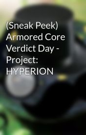 (Sneak Peek) Armored Core Verdict Day - Project: HYPERION by Sir_Salamanderius