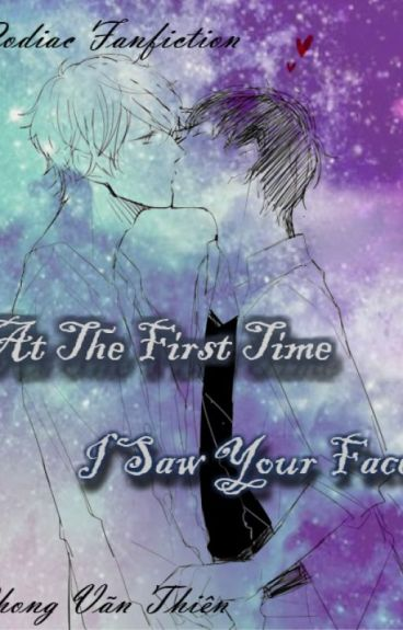 (Zodiac Fanfiction SA) At The First Time I Saw Your Face