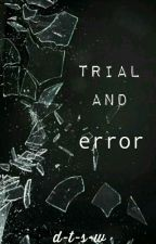Trial and Error (Newt x Reader) by d-t-s-w