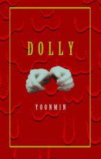 Dolly (Yoonmin) by Bangtantrash19