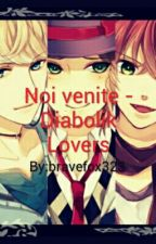 Noi venite -Diabolik Lovers by bravefox323