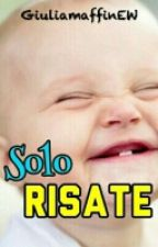 Solo Risate! by GiuliamaffinEW