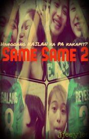 Same Same 2 (ON HOLD) by jjeeylee