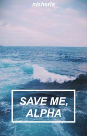 Save Me Alpha  by wonder__lust