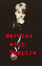 Married With Vampire?????(MALAY FANFIC) by betty332