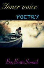 INNER VOICE   ~POETRY  by BintuSomal