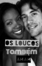 Os Loucos Também Amam (Parada) by anotherangel123