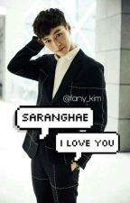 Saranghae, I Love You [COMPELETED] by fany_kim