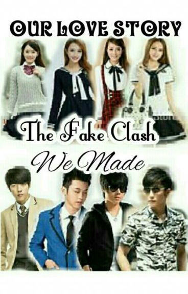 OUR LOVE STORY:The Fake Clash We Made