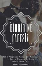 Birbirine Çaresiz by aznokia-3310