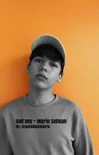 Mario Selman ~ Bad Boy by gottablastmario