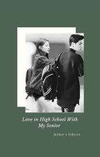 Love In High School With My Senior  by repunszel