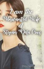 I Am The Unwanted Wife Of Stepan Dela Cruz by HiddenGoddexx