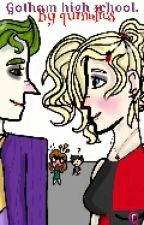gotham high school (harley x joker.) by quinnfics