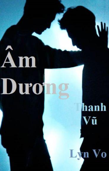 Âm Dương [Thanh Vũ fanfic]