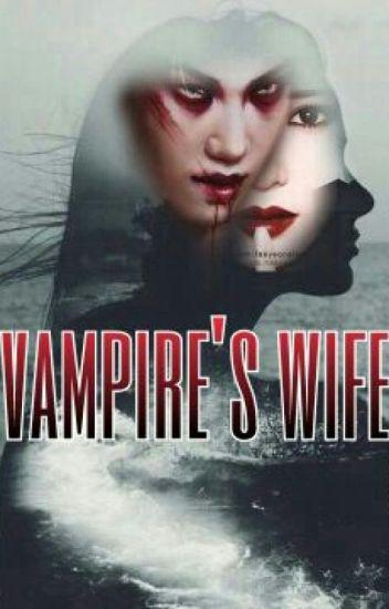 VAMPIR'S WIFE زوجة مصاص الدماء